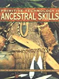 Image de Primitive Technology II: Ancestral Skill - From the Society of Primitive Technol