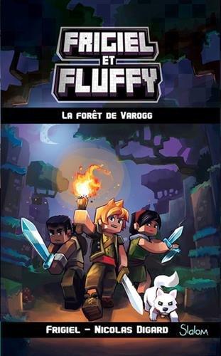 Frigiel et Fluffy (3) : La forêt de Varogg