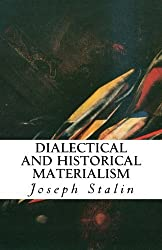 Dialectical and Historical Materialism by Joseph Stalin (2013-05-21)