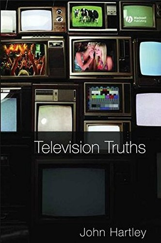 Television Truths: Forms of Knowledge in Popular Culture by HARTLEY (2007-12-04) par HARTLEY