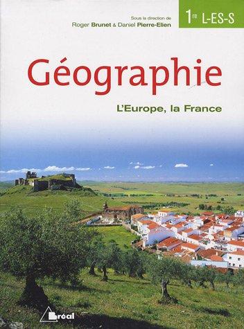Geographie: L'Europe, la France par Stephanie Beucher, Roger Brunet, Jerome Dunlop, Benedicte Durand, Anne-Marie Gerin-Grataloup