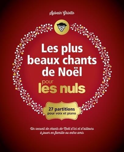 Les plus beaux chants de Noël pour les Nuls grand format par Sylvain GRIOTTO