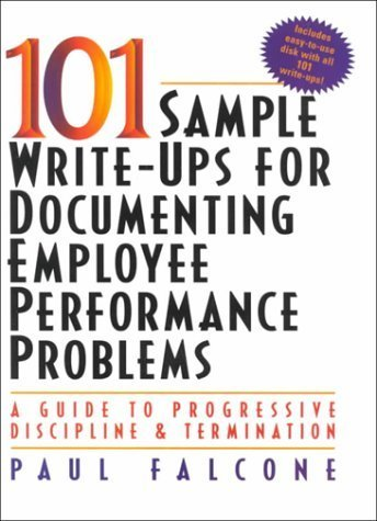 101 Sample Write-Ups for Documenting Employee Performance Problems: A Guide to Progressive Discipline and Termination by Paul Falcone (1999-05-05)