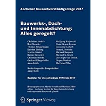 Aachener Bausachverständigentage 2017: Bauwerks-, Dach- und Innenabdichtung: Alles geregelt?