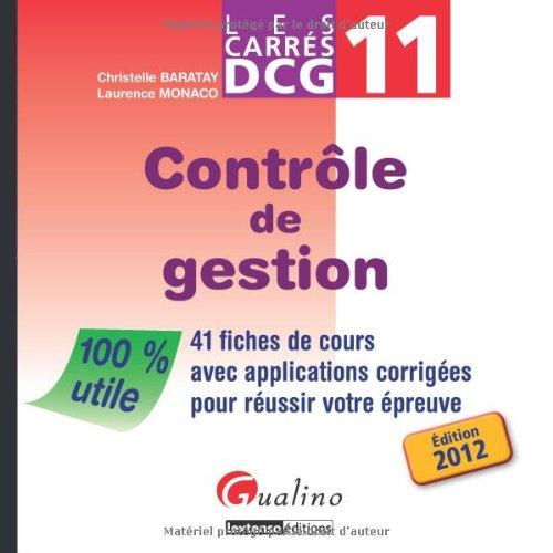 Contrôle de gestion : 41 fiches de cours avec applications corrigées pour réussir votre épreuve par Christelle Baratay, Laurence Monaco