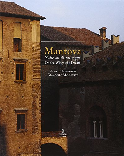 Mantova. Sulle ali di un sogno-On the wings of a dream (Immagini e territorio) por Arrigo Giovannini