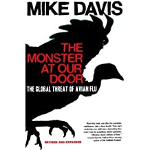 The Monster at Our Door: The Global Threat of Avian Flu by Mike Davis (2006-08-22)