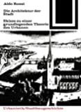 Die Architektur der Stadt: Skizzen zu einer grundlegenden Theorie des Urbanen (Bauwelt Fundamente, Band 41)