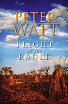 Flight of the Eagle: The Frontier Series 3 di [Watt, Peter]