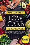 Low Carb für Anfänger: Warum wir ohne Hunger essen und es reine Kopfsache ist schlank zu sein, inkl. 123 Low Carb Rezepten. D