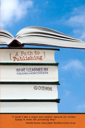 A Path to Publishing: What I Learned by Publishing a Nonfiction Book