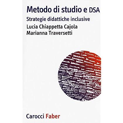 Metodo Di Studio E Dsa. Strategie Didattiche Inclusive