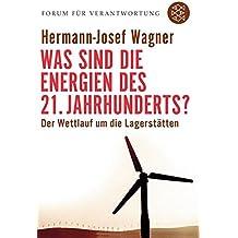 Was sind die Energien des 21. Jahrhunderts?: Der Wettlauf um die Lagerstätten (Forum für Verantwortung)