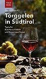 Törggelen in Südtirol: Typische Buschenschänken und Bauerngasthäuser (