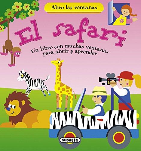 El Safari. Un Libro Con Muchas Ventanas Para Abrir Y Descubrir (Abro las ventanas)