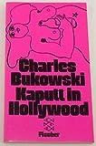 Kaputt in Hollywood. Stories - Charles Bukowski
