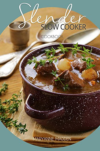 Slender Slow Cooker Cookbook: Low Calorie Recipes for Slow Cooking under 200, 300 and 400 calories (Slender Cookbook Book 1) (English Edition)