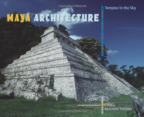 Maya Architecture: Temples in the Sky by Kenneth Treister (2013-04-16)