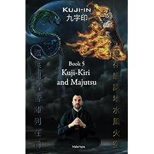 Kuji-Kiri and Majutsu: Sacred Art of the Oriental Mage
