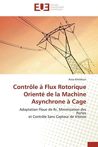 Contrôle à flux rotorique orienté de la machine asynchrone à cage par Aissa KHELDOUN