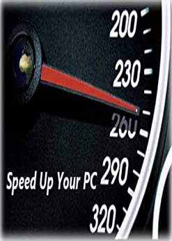 Speed Up Your PC Complete Guide (How To Book 1) (English Edition) von [Syed, Kazam]