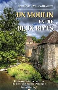 Un moulin entre deux rives par Jean-Paul Romain-Ringuier