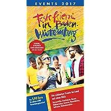 Feste feiern in Baden-Württemberg 2017: Festleskalender mit Terminen von Fasnacht, Weinfesten, Volks- und Straßenfesten, Musik, Kultur, Sportveranstaltungen und Fahrten der Museumsbahnen