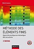 Méthode des éléments finis - 2e éd. - Approche pratique en mécanique des structures