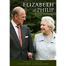 Elizabeth & Philip and Their Royal Family (Pictorial Tribute)