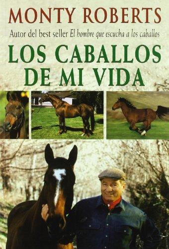 Los caballos de mi vida por Monty Roberts