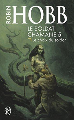 Le Soldat chamane, Tome 5 : Le choix du soldat