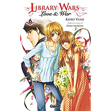 Library wars - Love and War - Tome 06