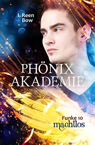 Phönixakademie - Funke 10: Machtlos (Fantasy-Serie)