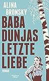 Buchinformationen und Rezensionen zu Baba Dunjas letzte Liebe: Roman von Alina Bronsky