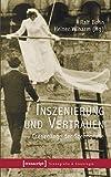 Inszenierung und Vertrauen: Grenzg?nge der Szenografie (Szenografie & Szenologie)