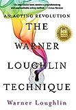 The Warner Loughlin Technique: An Acting Revolution