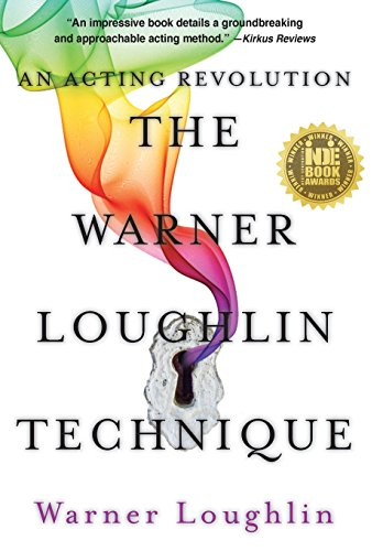 The Warner Loughlin Technique: An Acting Revolution por Warner Loughlin
