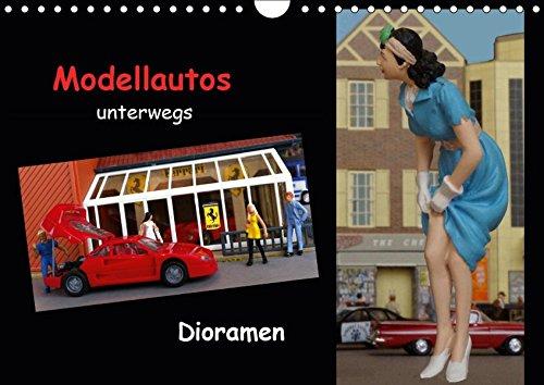 Modellautos unterwegs - Dioramen (Wandkalender 2019 DIN A4 quer): Kleine Modellautos werden in künstlerisch gestalteten Dioramen präsentiert. (Monatskalender, 14 Seiten ) (CALVENDO Orte)
