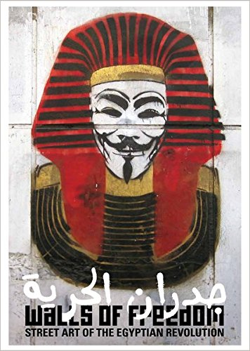 Walls of Freedom : Street Art of the Egyptian Revolution par Basma Hamdy, Don STONE Karl