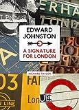 Edward Johnston A Signature for London