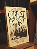 The Great Port. A Passage Through New York