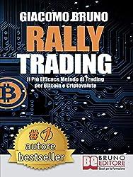 Rally Trading: Il Più Efficace Metodo Di Trading Per Bitcoin e Criptovalute