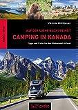 Camping in Kanada: Auf der Suche nach Freiheit: Tipps und Tricks für den Wohnmobil-Urlaub