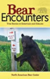 Bear Encounters: True Stories to Entertain and Educate