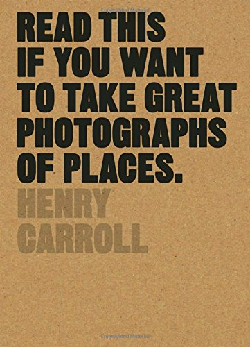 read-this-if-you-want-to-take-great-photographs-of-places