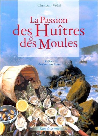 La Passion des Huîtres et des Moules par Christian Vidal