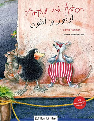 Arthur und Anton: Kinderbuch Deutsch-Persisch/Farsi mit mehrsprachiger Audio-CD