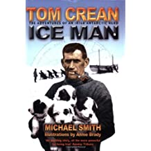 Tom Crean: Ice Man: the Adventures of an Irish Antarctic Hero
