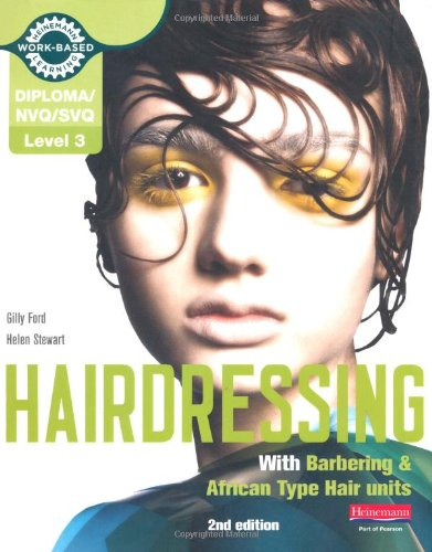 Level 3 (NVQ/SVQ) Diploma in Hairdressing (inc Barbering & African-type Hair units) Candidate Handbook PDF Books