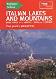 Italian Lakes and Mountains with Venice and Florence (Signpost Guides)